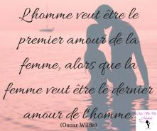 L'homme veut être le premier amour de la femme, alors que la femme veut être le dernier amour de l'homme.En savoir plus sur http_citation-celebre.leparisien.frliste-citation_p